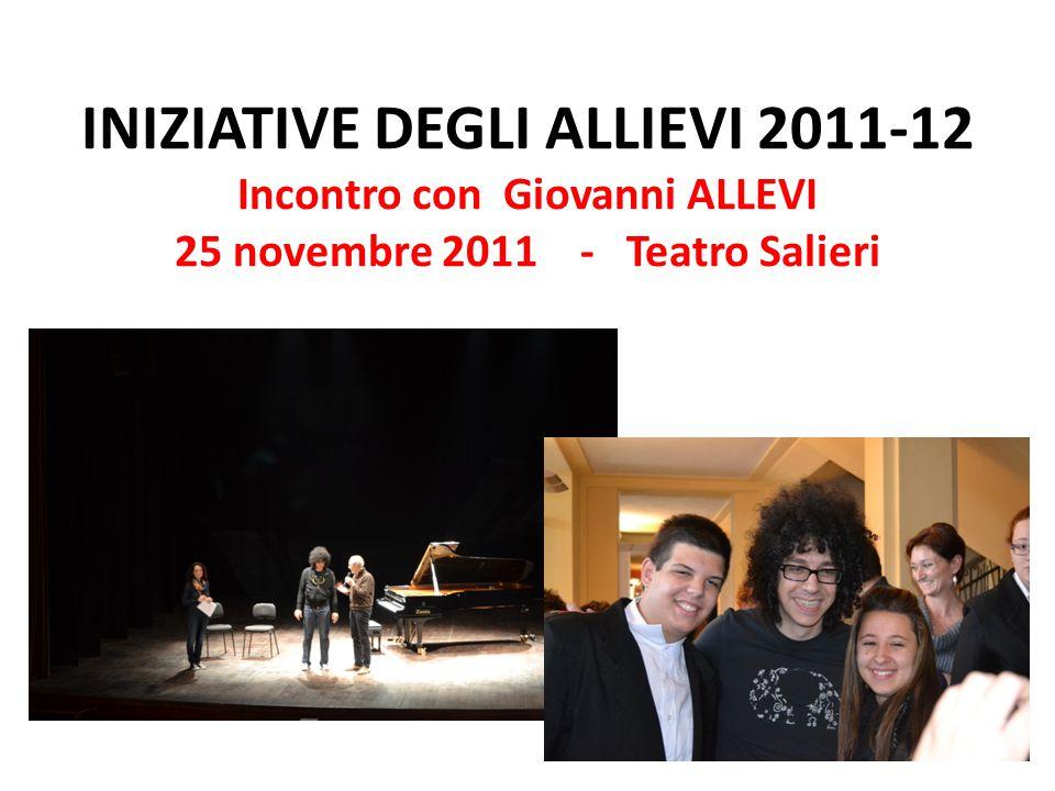 INIZIATIVE DEGLI ALLIEVI 2011-12 Incontro con Giovanni ALLEVI 25 novembre 2011 - Teatro Salieri