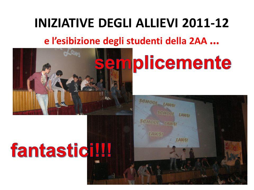 INIZIATIVE DEGLI ALLIEVI 2011-12 e l'esibizione degli studenti della 2AA …