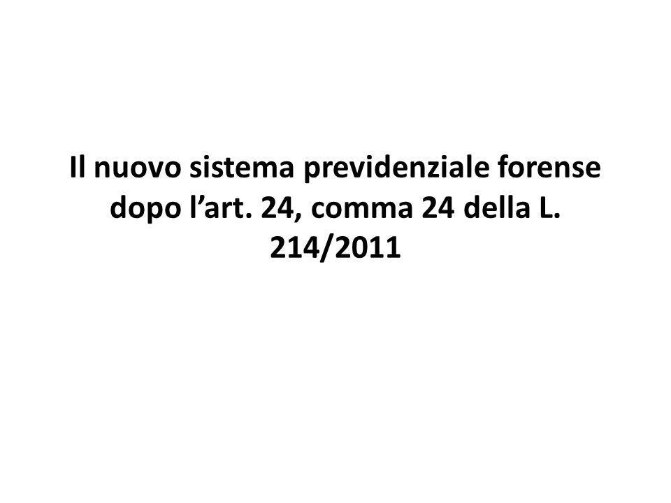 Il nuovo sistema previdenziale forense dopo l'art. 24, comma 24 della L. 214/2011