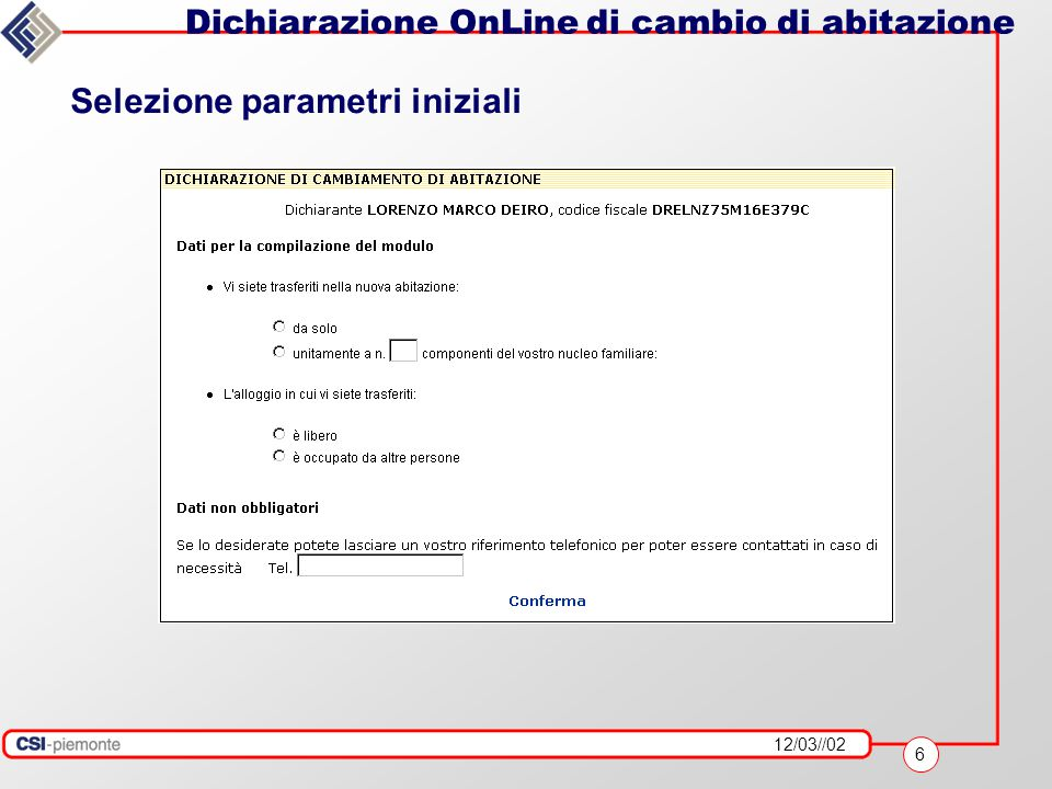 12/03//02 7 Dichiarazione OnLine di cambio di abitazione Compilazione dichiarazione