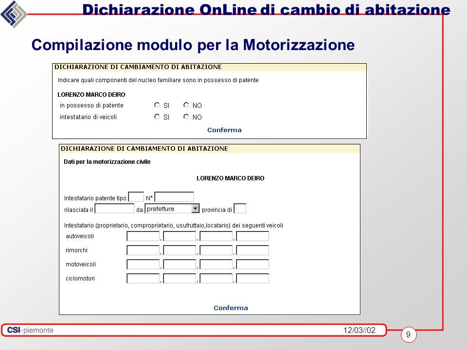12/03//02 9 Dichiarazione OnLine di cambio di abitazione Compilazione modulo per la Motorizzazione