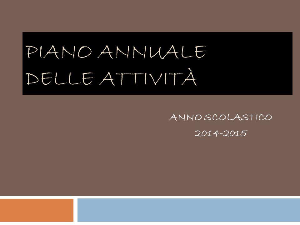 PIANO ANNUALE DELLE ATTIVITÀ ANNO SCOLASTICO 2014-2015