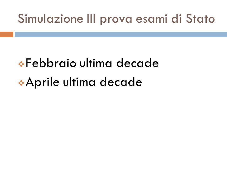Simulazione III prova esami di Stato  Febbraio ultima decade  Aprile ultima decade