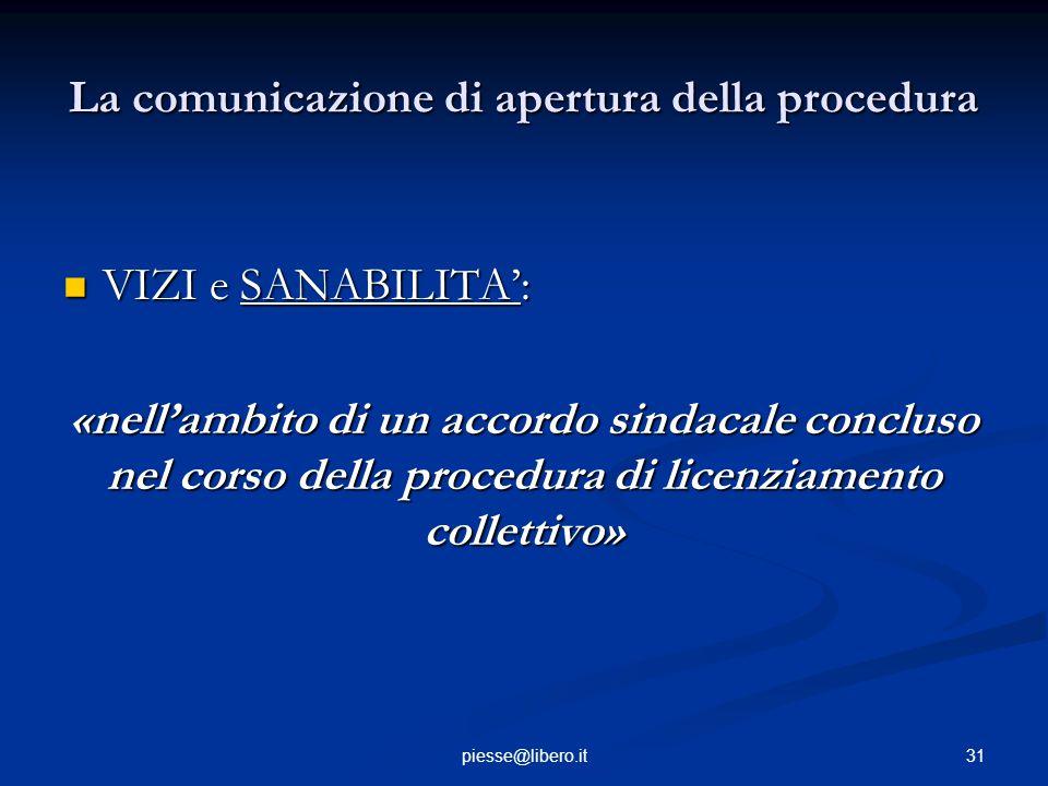 La comunicazione di apertura della procedura VIZI e SANABILITA': VIZI e SANABILITA': «nell'ambito di un accordo sindacale concluso nel corso della pro