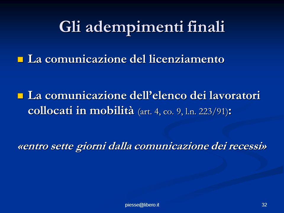 Gli adempimenti finali La comunicazione del licenziamento La comunicazione del licenziamento La comunicazione dell'elenco dei lavoratori collocati in