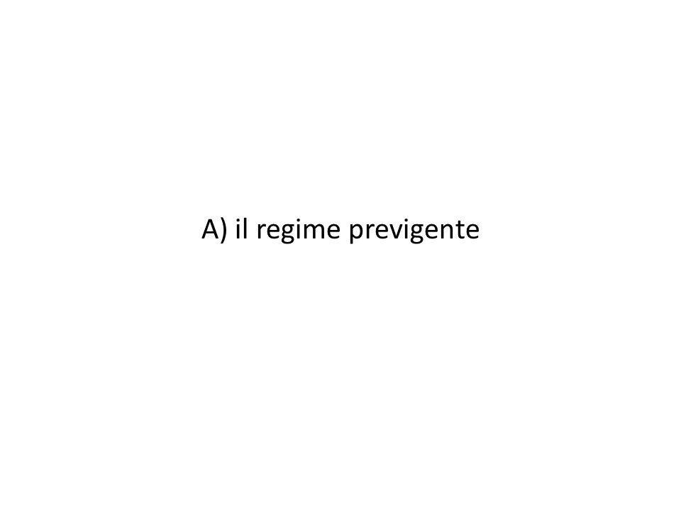 A) il regime previgente