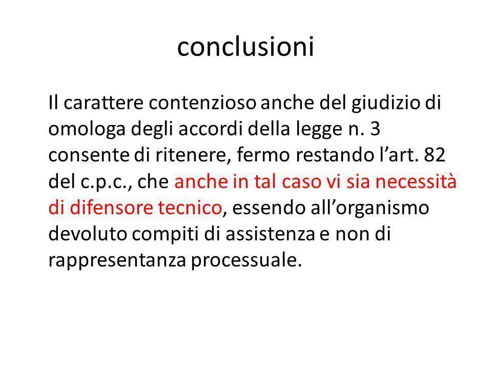 conclusioni Il carattere contenzioso anche del giudizio di omologa degli accordi della legge n.