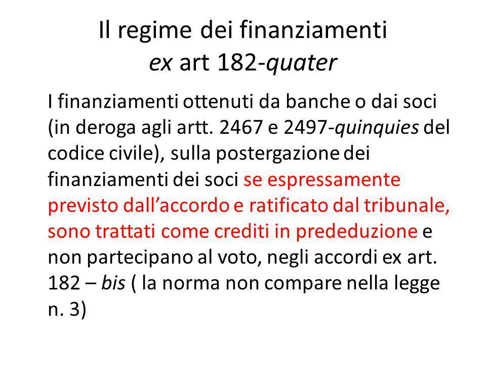 Il regime dei finanziamenti ex art 182-quater I finanziamenti ottenuti da banche o dai soci (in deroga agli artt.