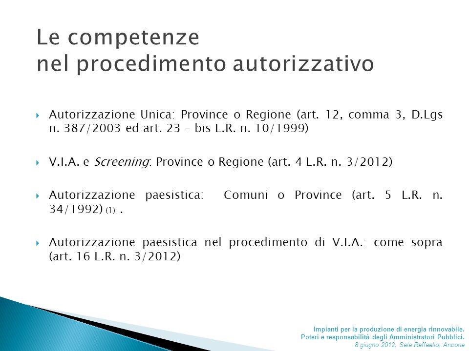  Autorizzazione Unica: Province o Regione (art. 12, comma 3, D.Lgs n.