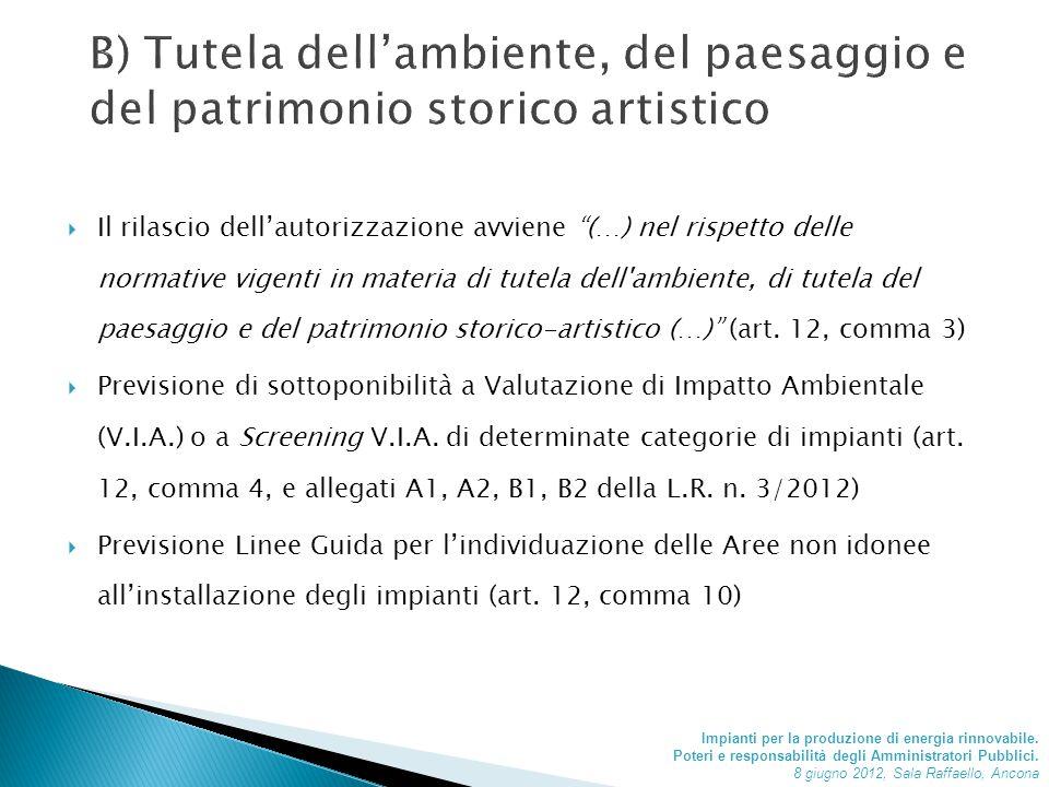  Il rilascio dell'autorizzazione avviene (…) nel rispetto delle normative vigenti in materia di tutela dell ambiente, di tutela del paesaggio e del patrimonio storico-artistico (…) (art.