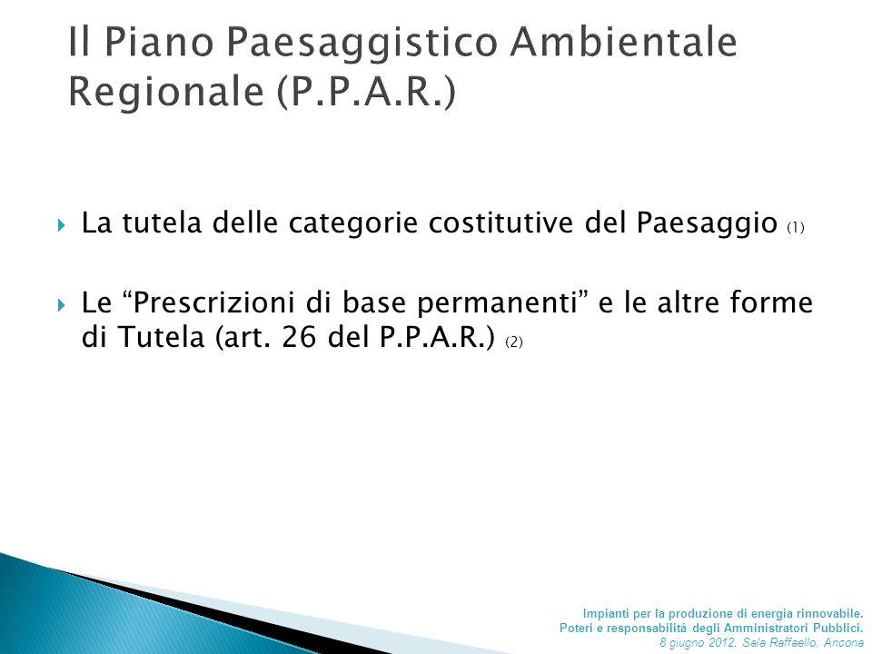  La tutela delle categorie costitutive del Paesaggio (1)  Le Prescrizioni di base permanenti e le altre forme di Tutela (art.