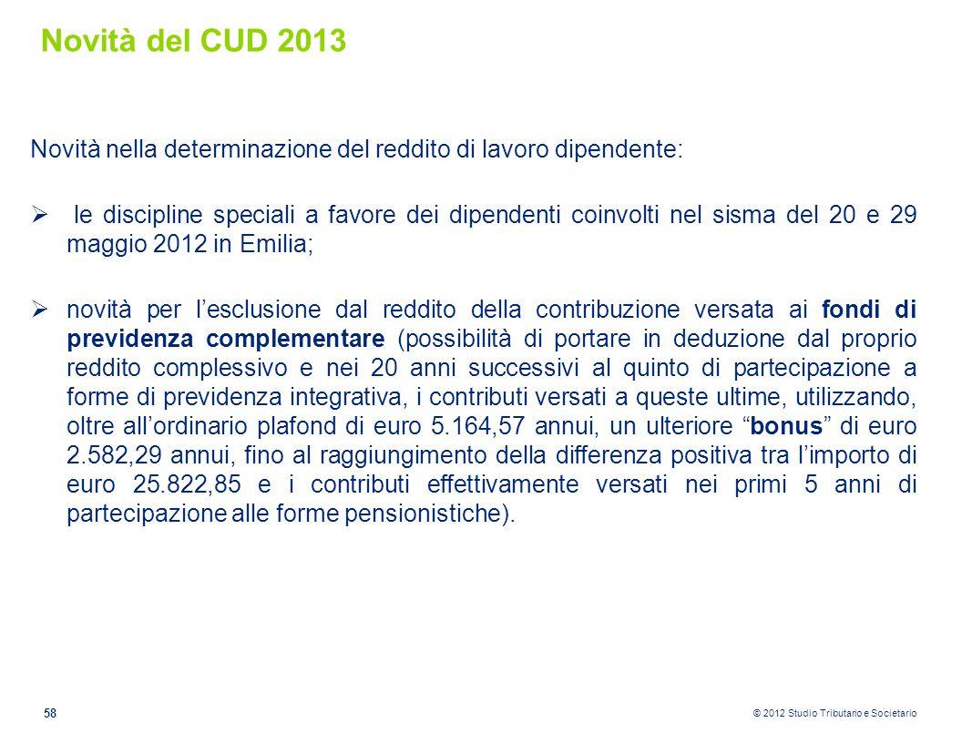 © 2012 Studio Tributario e Societario Novità del CUD 2013 Novità nella determinazione del reddito di lavoro dipendente:  le discipline speciali a fav
