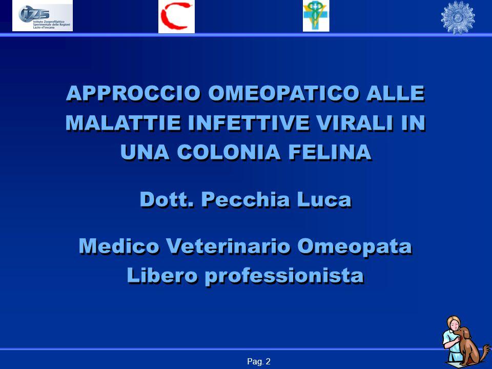 Pag.2 APPROCCIO OMEOPATICO ALLE MALATTIE INFETTIVE VIRALI IN UNA COLONIA FELINA Dott.
