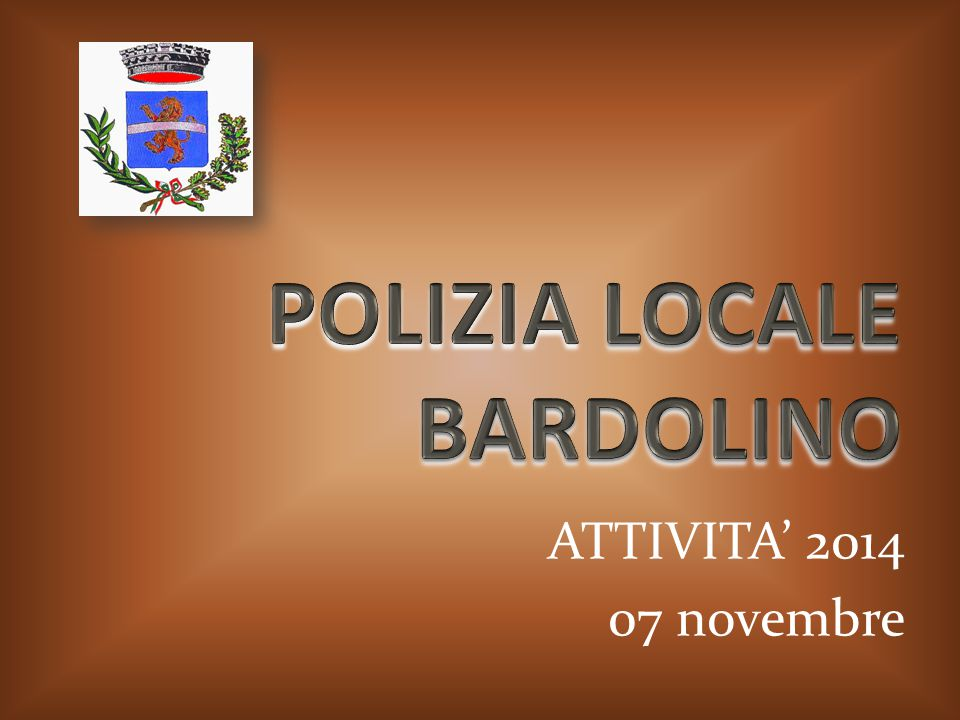 La Polizia Locale di Bardolino, nell'aver presentato l'attività per l'anno 2014, ringrazia i presenti per la gradita partecipazione.