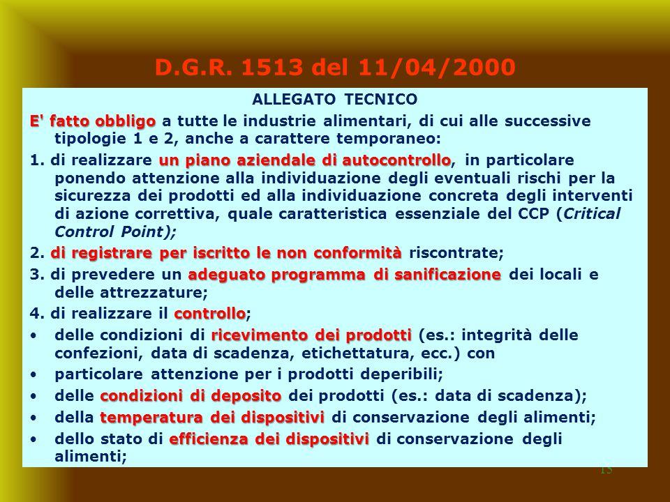 15 D.G.R. 1513 del 11/04/2000 ALLEGATO TECNICO E' fatto obbligo E' fatto obbligo a tutte le industrie alimentari, di cui alle successive tipologie 1 e