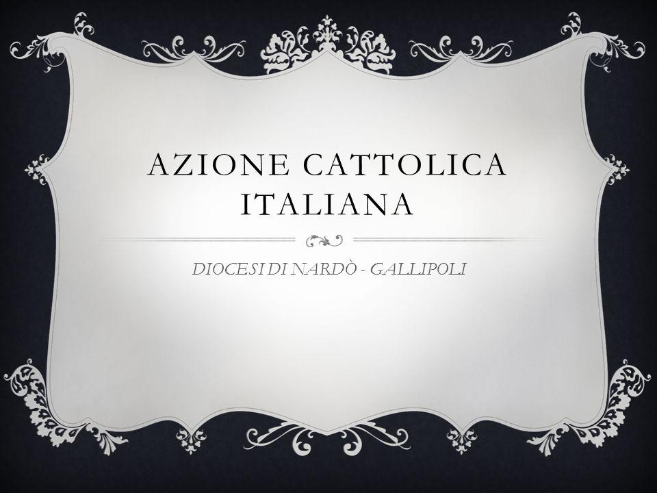 AZIONE CATTOLICA ITALIANA DIOCESI DI NARDÒ - GALLIPOLI