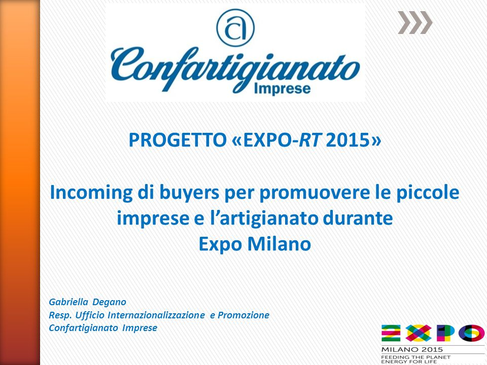 Il progetto è finanziato con i fondi del Programma promozionale dell'Agenzia ICE PROGETTO «EXPO-RT 2015» 1
