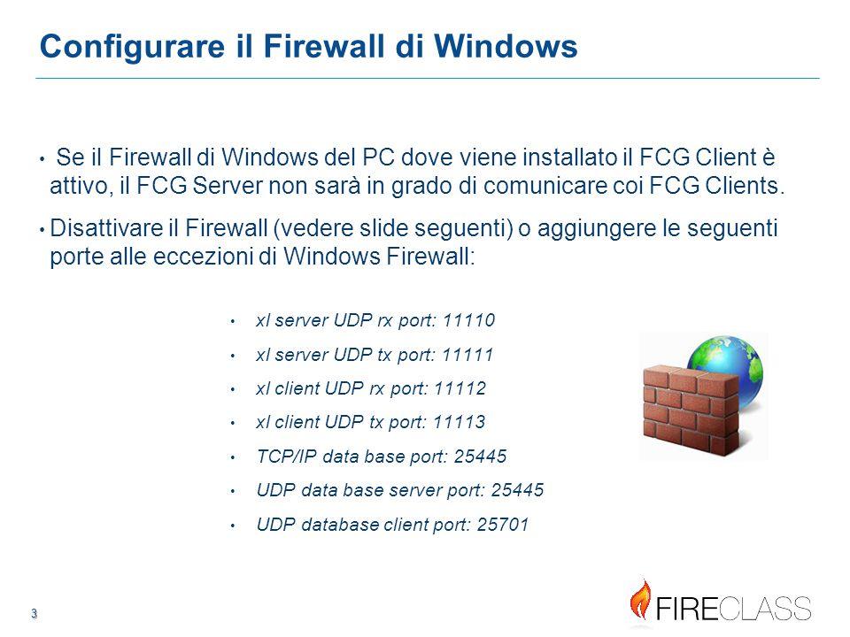 333 3 3 Configurare il Firewall di Windows Se il Firewall di Windows del PC dove viene installato il FCG Client è attivo, il FCG Server non sarà in grado di comunicare coi FCG Clients.