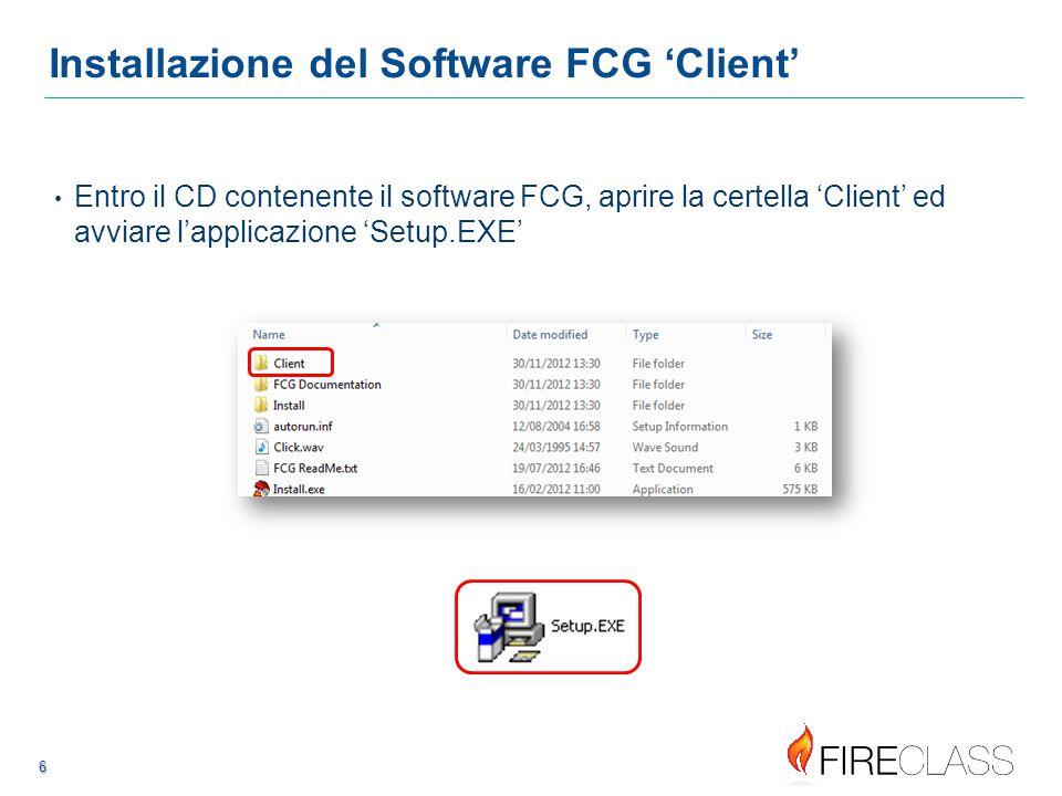 666 6 6 Installazione del Software FCG 'Client' Entro il CD contenente il software FCG, aprire la certella 'Client' ed avviare l'applicazione 'Setup.EXE'
