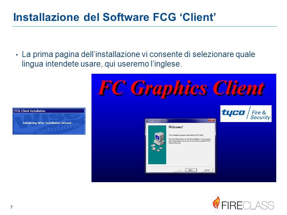 888 8 8 Installazione del Software FCG 'Client' Seguire le istruzioni: La licenza è internazionale e deve essere accettata per procedere con l'installazione: