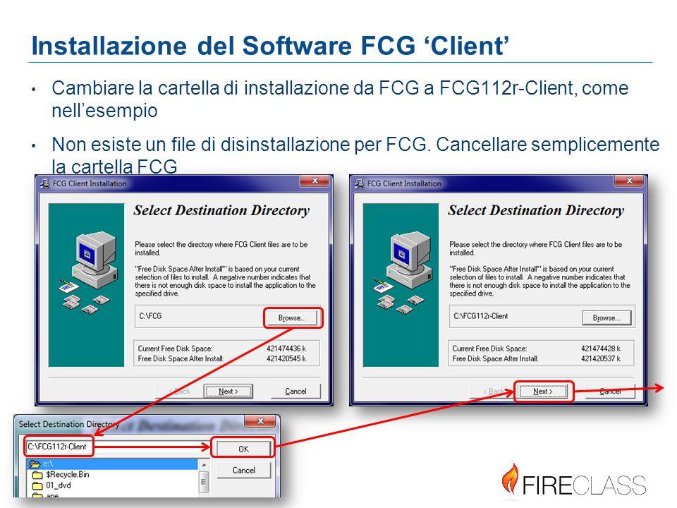 999 9 9 Installazione del Software FCG 'Client' Cambiare la cartella di installazione da FCG a FCG112r-Client, come nell'esempio Non esiste un file di disinstallazione per FCG.