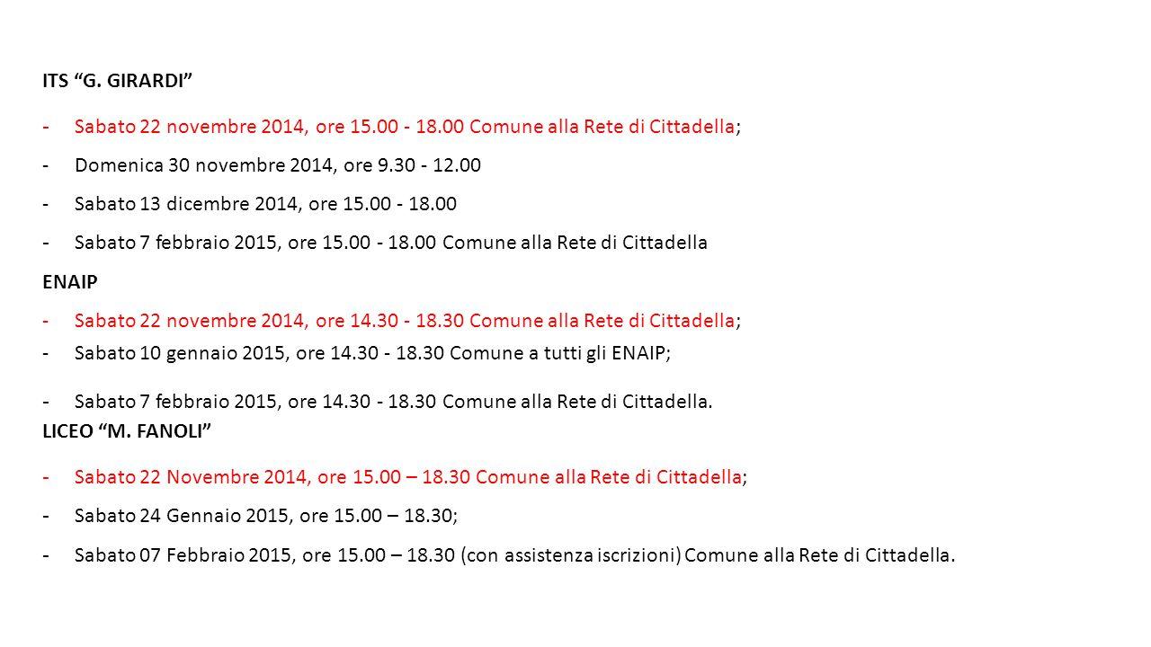 """ITS """"G. GIRARDI"""" - Sabato 22 novembre 2014, ore 15.00 - 18.00 Comune alla Rete di Cittadella; -Domenica 30 novembre 2014, ore 9.30 - 12.00 -Sabato 13"""