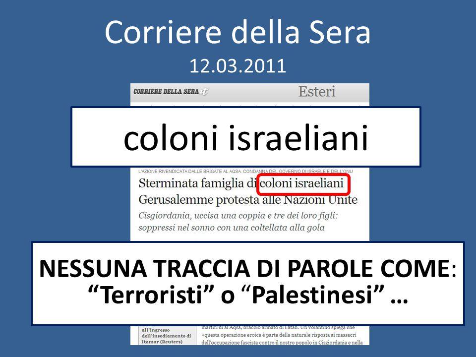 Corriere della Sera 12.03.2011 coloni israeliani NESSUNA TRACCIA DI PAROLE COME: Terroristi o Palestinesi …