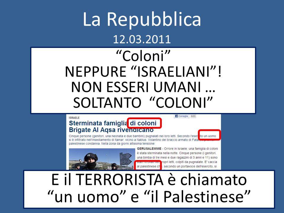 La Repubblica 12.03.2011 Coloni NEPPURE ISRAELIANI .