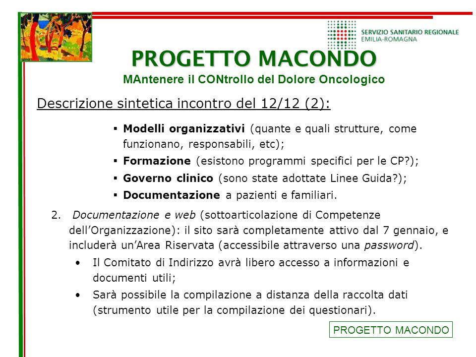 PROGETTO MACONDO PROGETTO MACONDO MAntenere il CONtrollo del Dolore Oncologico Descrizione sintetica incontro del 12/12 (2): PROGETTO MACONDO  Modell