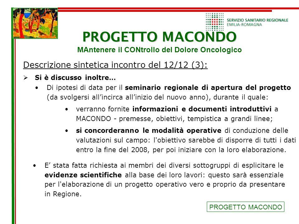 PROGETTO MACONDO PROGETTO MACONDO MAntenere il CONtrollo del Dolore Oncologico Descrizione sintetica incontro del 12/12 (3): PROGETTO MACONDO  Si è d