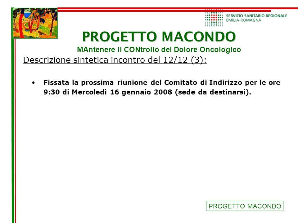 PROGETTO MACONDO PROGETTO MACONDO MAntenere il CONtrollo del Dolore Oncologico Descrizione sintetica incontro del 12/12 (3): PROGETTO MACONDO Fissata