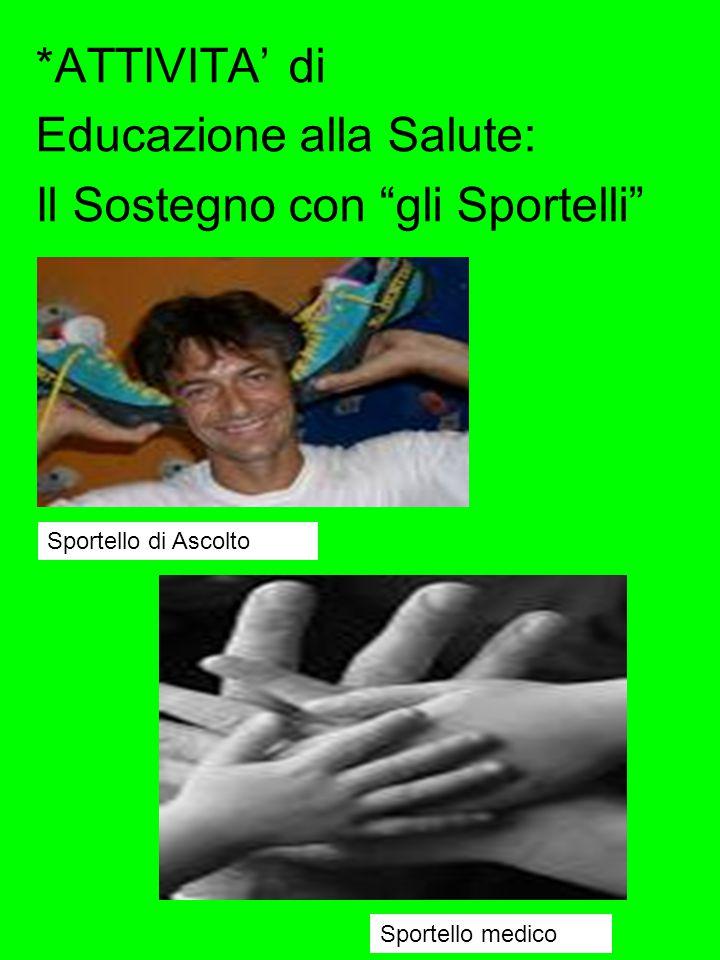 *ATTIVITA' di Educazione alla Salute: Il Volontariato Esperienze di conoscenza ed interazione con strutture di aiuto (Asad, Com.Papa Giov.XXIII, Casa diriposo Rossi)