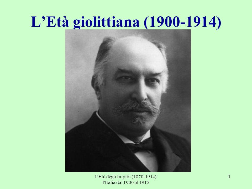 L'Età degli Imperi (1870-1914): l'Italia dal 1900 al 1915 1 L'Età giolittiana (1900-1914)