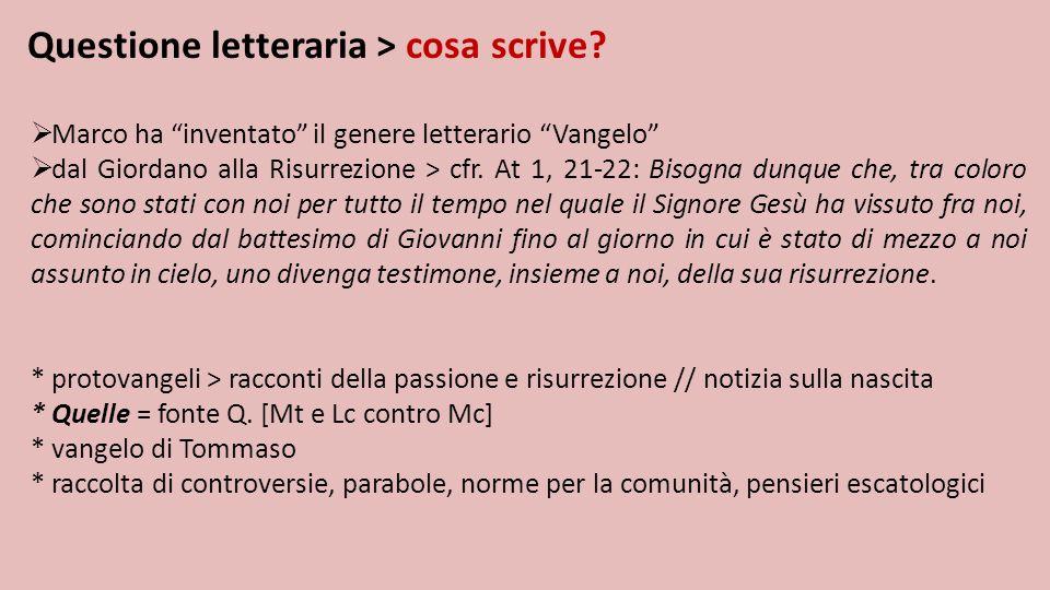 """Questione letteraria > cosa scrive?  Marco ha """"inventato"""" il genere letterario """"Vangelo""""  dal Giordano alla Risurrezione > cfr. At 1, 21-22: Bisogna"""