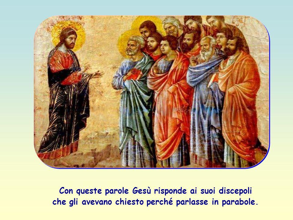 «A chi ha sarà dato e sarà nell'abbondanza; e a chi non ha sarà tolto anche quello che ha» (Mt 13,12).