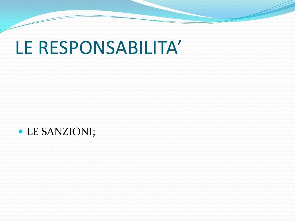 LE RESPONSABILITA' LE SANZIONI;