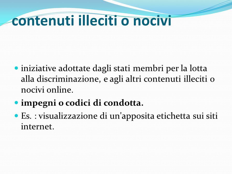 contenuti illeciti o nocivi iniziative adottate dagli stati membri per la lotta alla discriminazione, e agli altri contenuti illeciti o nocivi online.