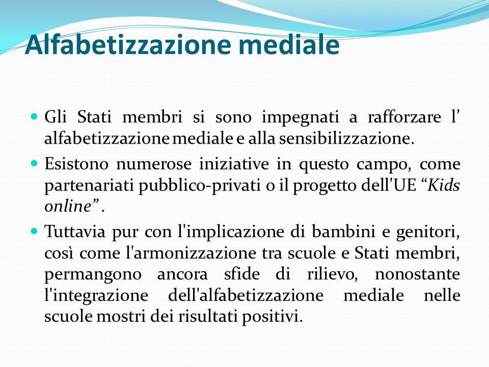 Alfabetizzazione mediale Gli Stati membri si sono impegnati a rafforzare l' alfabetizzazione mediale e alla sensibilizzazione.
