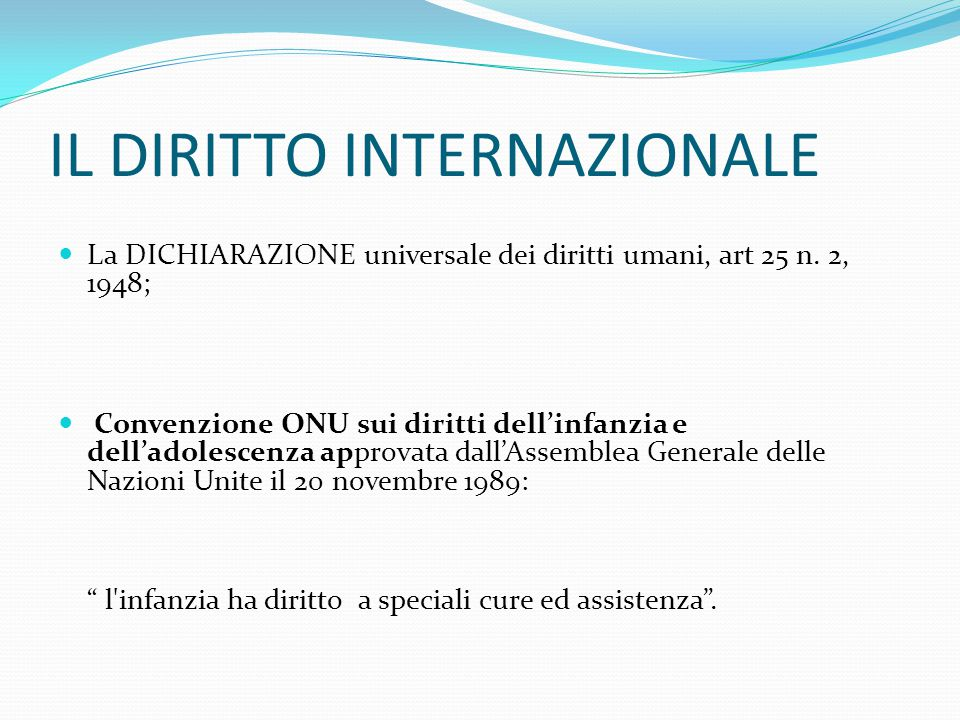 IL DIRITTO INTERNAZIONALE La DICHIARAZIONE universale dei diritti umani, art 25 n.