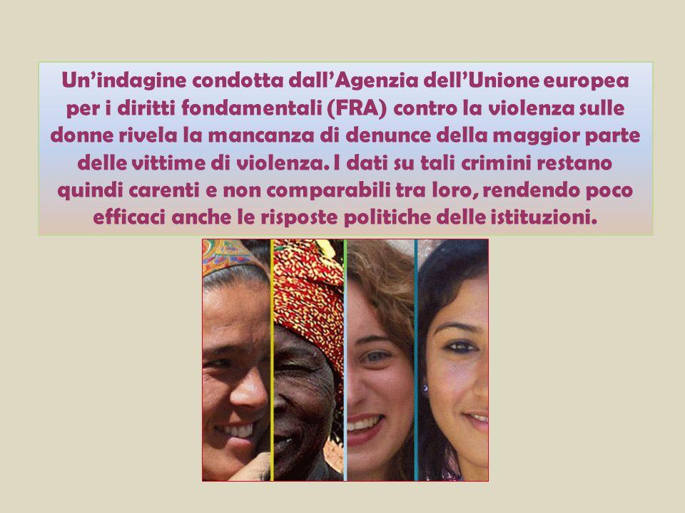 I risultati dell'indagine della FRA hanno rilevato i circa 13 milioni di donne nella UE che hanno subito violenza fisica nel corso dei 12 mesi precedenti l'indagine; di loro il 18% aveva già subito atti persecutori dall'età di 15 anni.