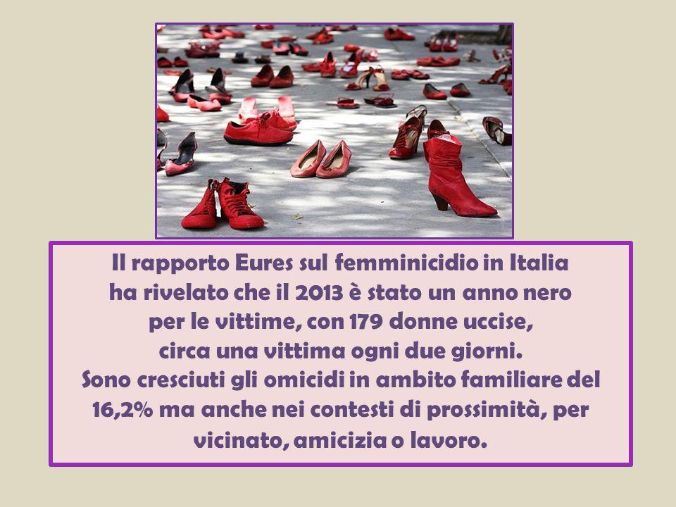 Il rapporto Eures sul femminicidio in Italia ha rivelato che il 2013 è stato un anno nero per le vittime, con 179 donne uccise, circa una vittima ogni due giorni.