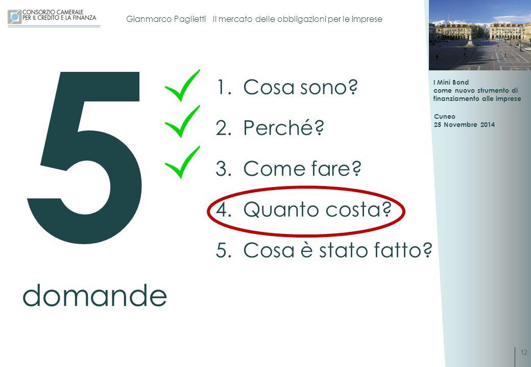 I Mini Bond come nuovo strumento di finanziamento alle imprese Cuneo 25 Novembre 2014 Gianmarco Paglietti Il mercato delle obbligazioni per le imprese