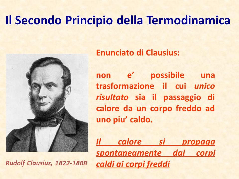 Il Secondo Principio della Termodinamica Enunciato di Clausius: non e' possibile una trasformazione il cui unico risultato sia il passaggio di calore