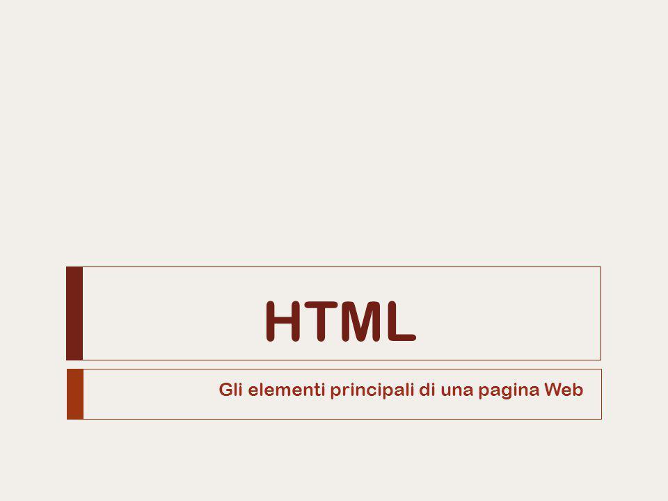 HTML Gli elementi principali di una pagina Web