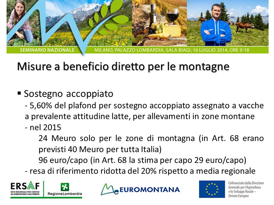 Misure a beneficio diretto per le montagne  Sostegno accoppiato - 5,60% del plafond per sostegno accoppiato assegnato a vacche a prevalente attitudin