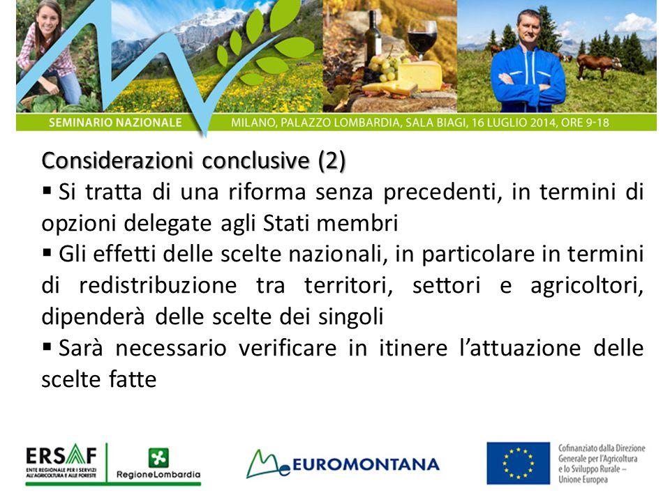 Considerazioni conclusive (2)  Si tratta di una riforma senza precedenti, in termini di opzioni delegate agli Stati membri  Gli effetti delle scelte