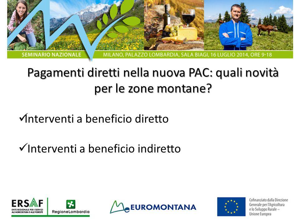 Pagamenti diretti nella nuova PAC: quali novità per le zone montane? Interventi a beneficio diretto Interventi a beneficio indiretto
