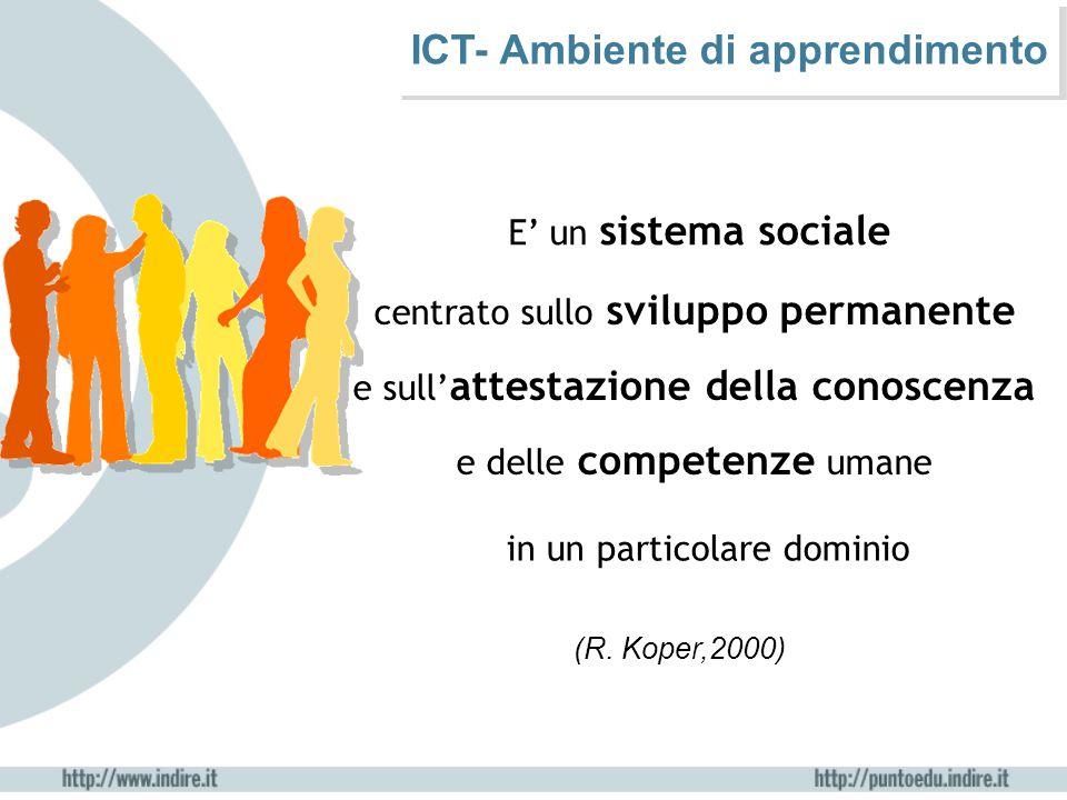 E' un sistema sociale centrato sullo sviluppo permanente e sull' attestazione della conoscenza e delle competenze umane in un particolare dominio ICT-