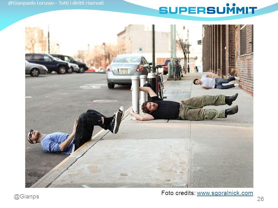 @Gianps @Gianpaolo Lorusso – Tutti i diritti riservati 26 Foto credits: www.sgoralnick.comwww.sgoralnick.com