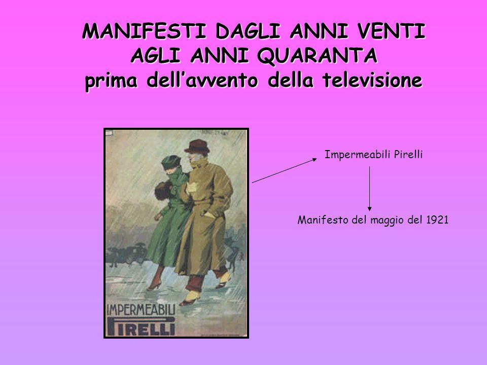 MANIFESTI DAGLI ANNI VENTI AGLI ANNI QUARANTA prima dell'avvento della televisione Impermeabili Pirelli Manifesto del maggio del 1921